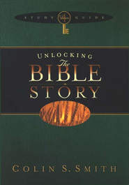 Unlocking the Bible Story--Study Guide, Volume 4   -     By: Colin S. Smith