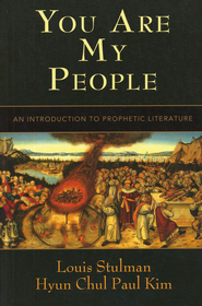 You Are My People: An Introduction to Prophetic Literature  -     By: Hyun Chul Paul Kim, Louis Stulman
