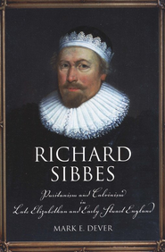 Richard Sibbes   -     By: Mark Dever