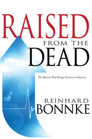 Raised From the Dead: The Miracle that Brings Promise to America - eBook  -     By: Reinhard Bonnke