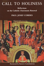 Call to Holiness: Reflections on the Catholic  Charismatic Renewal  -     By: Paul Josef Cordes