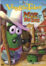 VeggieTales: Moe and the Big Exit: A Lesson in Followin' Directions  -