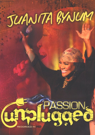 Passion Unplugged, DVD   -     By: Juanita Bynum