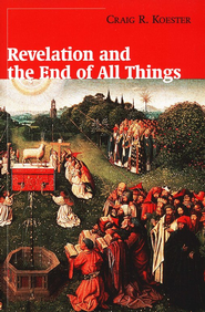 Revelation and the End of All Things  -     By: Craig R. Koester