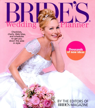 Bride's Wedding Planner: The Perfect Guide to the Perfect Wedding, Revised  -     By: Bride's Magazine