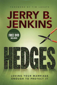 Hedges: Loving Your Marriage Enough To Protect It  -     By: Jerry B. Jenkins