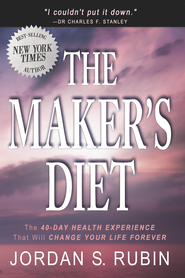 The Maker's Diet: The 40-day health experience that will change your life forever - eBook  -     By: Jordan S. Rubin