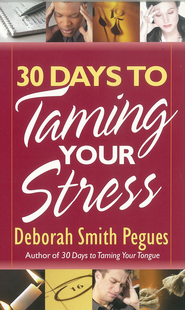 30 Days to Taming Your Stress - eBook  -     By: Deborah Smith Pegues