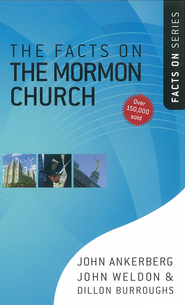 Facts on the Mormon Church, The - eBook  -     By: John Ankerberg, John Weldon, Dillon Burroughs