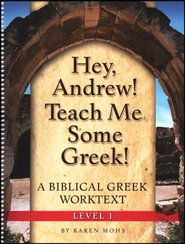 Hey, Andrew! Teach Me Some Greek! Level One Workbook   -