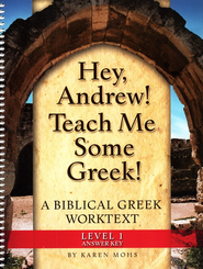 Hey, Andrew! Teach Me Some Greek! Level One Full Text Answer Key  -