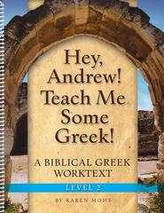 Hey, Andrew! Teach Me Some Greek! Level 2 Workbook   -