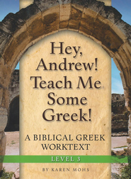 Hey, Andrew! Teach Me Some Greek! Level 3 Workbook   -