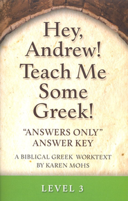 Hey, Andrew! Teach Me Some Greek! Level 3 Answers Only Answer Key  -