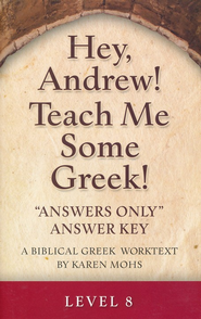 Hey, Andrew! Teach Me Some Greek! Level 8 Answers Only Answer Key  -