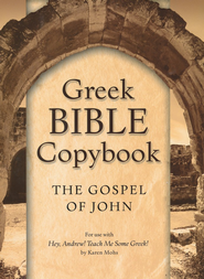 Hey, Andrew! Teach Me Some Greek! Bible Copybook: The Gospel of John  -