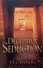 Deceptive Seduction   -     By: Vel Hobbs