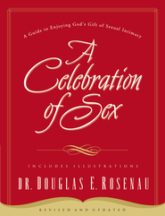A Celebration of Sex:  A Guide to Enjoying God's Gift of Sexual Intimacy  -     By: Dr. Douglas E. Rosenau