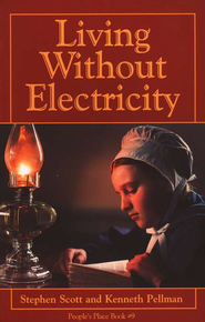 Living Without Electricity   -     By: Stephen Scott, Kenneth Pellman