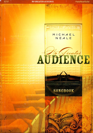 No Greater Audience  -     By: Michael Neale