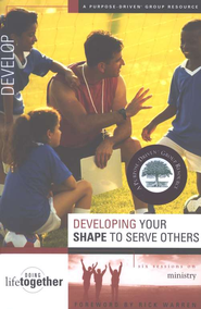 Developing Your SHAPE to Serve Others Purpose Driven Life Series  -     By: Brett Eastman, Karen Lee-Thorp