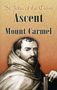 Ascent of Mount Carmel - St. John and the Cross  -     Edited By: E. Allison Peers     By: John of the Cross