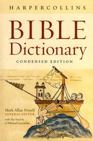 HarperCollins Bible Dictionary, Condensed Edition   -     By: Mark Allan Powell