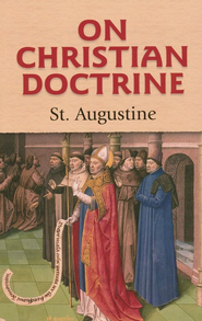 On Christian Doctrine  -     Translated By: Rev. J.F. Shaw     By: Saint Augustine