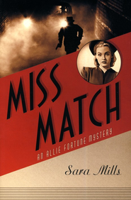 Miss Match, Allie Fortune Mystery Series #2   -     By: Sara Mills