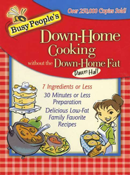 Busy People's Down-Home Cooking Without the Down-Home Fat - eBook  -     By: Dawn Hall
