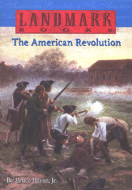 Landmark Books: The American Revolution    -     By: Bruce Bliven Jr.