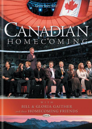 Canadian Homecoming, DVD   -     By: Bill Gaither, Gloria Gaither, Homecoming Friends