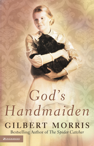 God's Handmaiden   -     By: Gilbert Morris