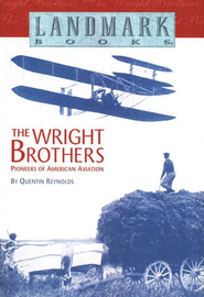 Landmark Books: The Wright Brothers   -     By: Quentin Reynolds