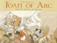 The Story of Joan of Arc   -     By: Maurice Boutet de Monvel