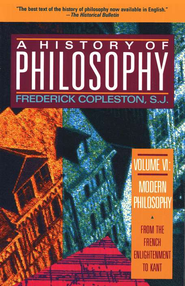 A History of Philosophy, Volume VI: Modern Philosophy-From the French Enlightenment to Kant  -     By: Frederick Copleston