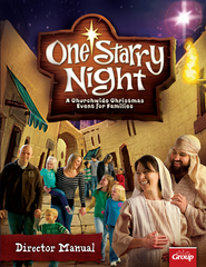 One Starry Night: A Churchwide Christmas Event for Families, Director Manual   -              By: Group Publishing