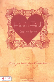 Hide 'n Find Keepsake Book; 101 I Love You Hearts for All Occasions  -     By: W. Mark Wattenford