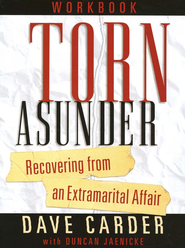 Torn Asunder Workbook: Recovering from an Extramarital Affair  -     By: Dave Carder