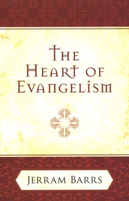 The Heart of Evangelism  -     By: Jerram Barrs