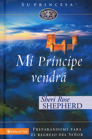 Mi Principe Vendra (My Prince Will Come)  -              By: Sheri Rose Shepherd