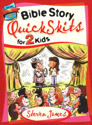Bible Story Quick Skits for 2 Kids   -     By: Steven James