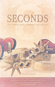 8 Seconds: The Cowboy Guide to Riding the Christian Life  -     By: Kevin Landis