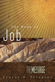 The Message Job: Led by Suffering to the Heart of God  -     By: Eugene H. Peterson