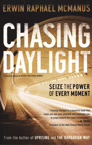 Chasing Daylight: Seize the Power of Every Moment - eBook  -     By: Erwin Raphael McManus