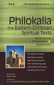 Philokalia: The Eastern Christian Spiritual Texts--Selections Annotated & Explained  -     By: Allyne Smith