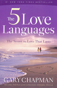 The 5 Love Languages: The Secret to Love That Lasts   -     By: Gary Chapman