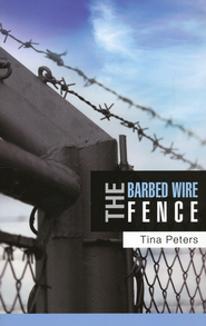 The Barbed Wire Fence  -     By: Tina Peters