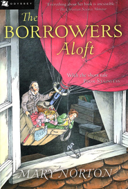 The Borrowers Aloft   -              By: Mary Norton