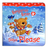 Benjamin Bear Says Please  -     By: Claire Freedman